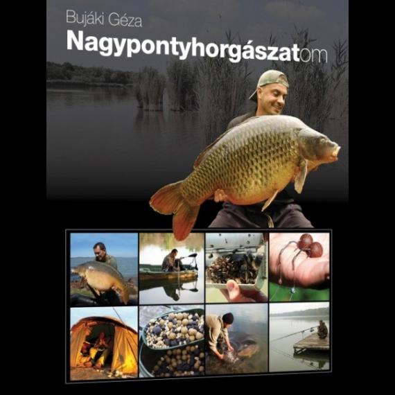 Bujáki Géza Nagypontyhorgászatom - könyv